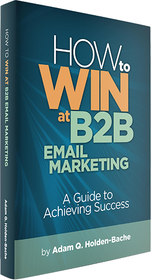 How To Win at B2B Email Marketing: A Guide to Achieving Success
